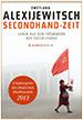 Swetlana Alexijewitsch. Secondhand-Zeit: Leben auf den Trümmern des Sozialismus. Hanser Berlin. Berlin. 2013. (german edition
