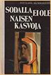 Svetlana Aleksijevits. Sodalla ei ole naisen kasvoja.Kustannusliike Progress ja SN-Kirjat Oy. 1988