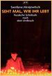 Swetlana Alexijewitsch. Seht mal, wie ihr lebt. RussischeSchicksale nach dem Umbruch. Aufbau Taschenbuch Verlag. Berlin. 1999