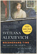 Svetlana Alexievich. Secondhand Time. The last of the Soviets.  Penguin Random House LLC. New York. 2016