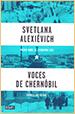 Svetlana Alexievich. Voces de Chernobil. Cronica del Futuro. Debate. Madrid. 2015