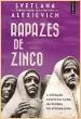 Svetlana Alexievich. Rapazes de Zinco. Elsinore. Lisboa. 2017 (portuguese edition)