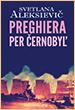 Svetlana Aleksiević. Preghiera per Ćernobyl. Edizioni e/o. Roma. 2002