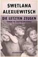 Swetlana Alexijewitsch. Die letzten Zeugen. Hanser Berlin. Berlin. 2014