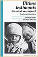 Svetlana Aleksiévitx. Últims testimonis. Un solo de veus infantil. Llegir en català. Raig Verd Editorial. Barcelona. 2015
